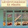 Ezer Íz Látványcukrászda - Csete Balázs utca